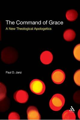 The Command of Grace: Foundations for a Theology at the Centre of Life (Paperback)