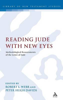 Reading Jude with New Eyes: Methodological Reassessments of the Letter of Jude - The Library of New Testament Studies v. 383 (Hardback)