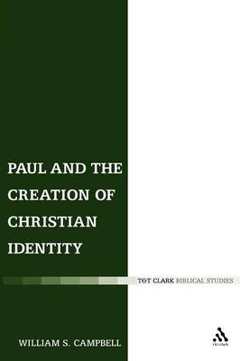 Paul and the Creation of Christian Identity - The Library of New Testament Studies 322 (Paperback)