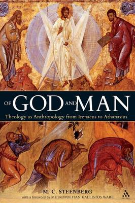 Of God and Man: Theology as Anthropology from Irenaeus to Athanasius (Paperback)