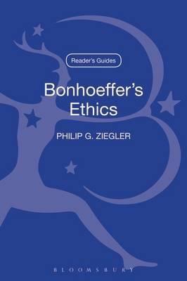 Bonhoeffer's Ethics - A Reader's Guides (Hardback)
