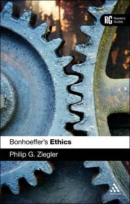Bonhoeffer's Ethics - A Reader's Guides (Paperback)