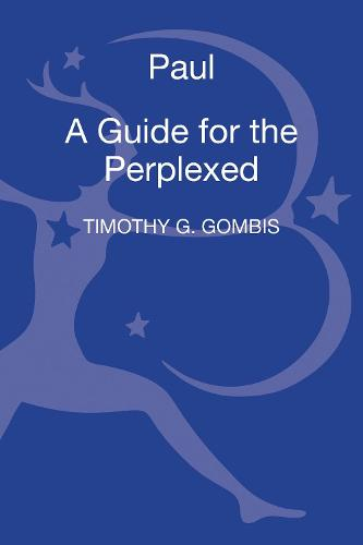 Paul: A Guide for the Perplexed - Guides for the Perplexed (Hardback)