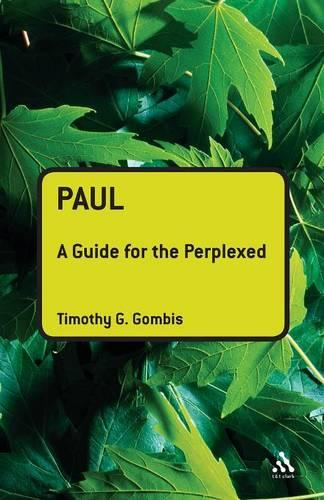 Paul: A Guide for the Perplexed - Guides for the Perplexed (Paperback)