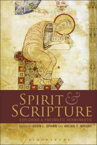 Spirit and Scripture: Biblical Hermeneutics in the Renewal Tradition (Hardback)