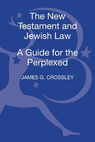 The New Testament and Jewish Law: A Guide for the Perplexed - Guides for the Perplexed (Hardback)