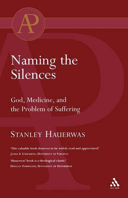 Naming the Silences: God, Medicine, and the Problem of Suffering (Paperback)
