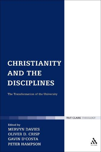 Christianity and the Disciplines: The Transformation of the University - Religion and the University 2 (Hardback)