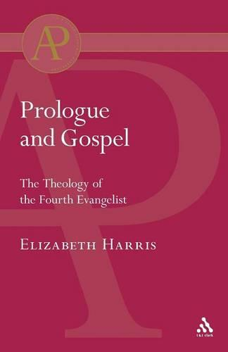 Prologue and Gospel: The Theology of the Fourth Evangelist (Paperback)