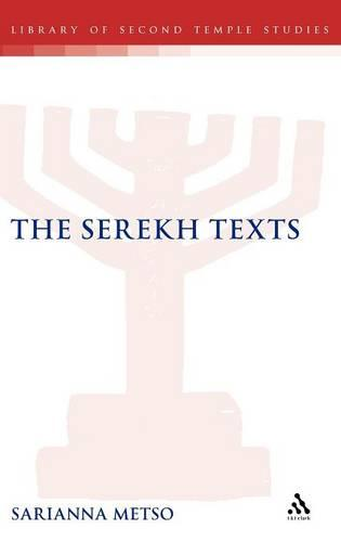 The Serekh Texts - The Library of Second Temple Studies (Hardback)