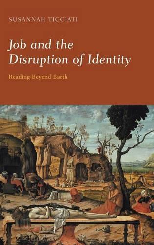 Job and the Disruption of Identity: Reading Beyond Barth (Hardback)