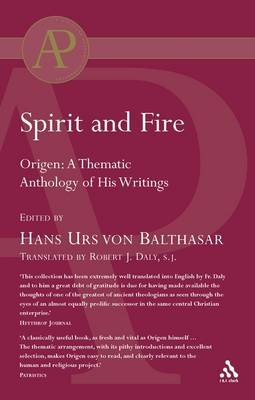 Spirit and Fire: Origen - A Thematic Anthology of His Writings (Paperback)