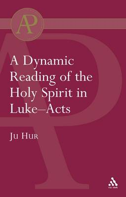 Dynamic Reading of the Holy Spirit in Luke-Acts (Paperback)