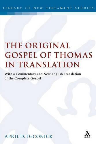 The Original Gospel of Thomas in Translation - The Library of New Testament Studies v. 287 (Paperback)