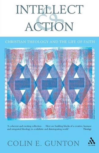 Intellect and Action: Elucidations on Christian Theology and the Life of Faith (Paperback)