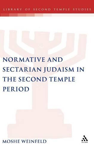 Normative and Sectarian Judaism in the Second Temple Period (Hardback)