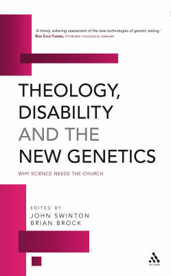 Theology, Disability and the New Genetics: Why Science Needs the Church (Paperback)