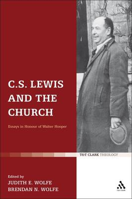 C. S. Lewis and the Church: Essays in Honour of Walter Hooper (Hardback)