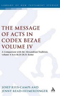 Message of Acts in Codex Bezae (vol 4). (Hardback)