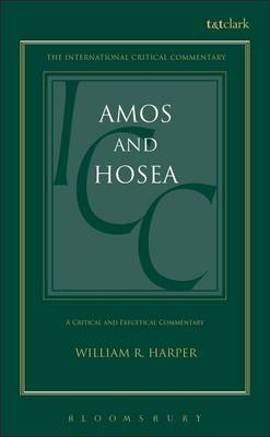 Amos and Hosea - International Critical Commentary (Hardback)