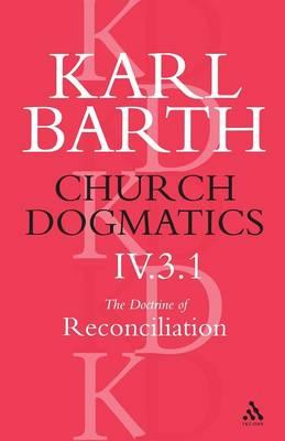 Church Dogmatics Classic Nip IV.3.1 (Paperback)
