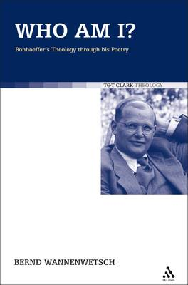 Who am I?: Bonhoeffer's Theology Through His Poetry (Paperback)