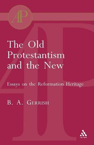 Old Protestantism and The New (Paperback)