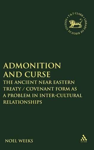 Admonition and Curse: The Ancient Near Eastern Treaty/Covenant Form as a Problem in Inter-Cultural Relationships - Journal for the Study of the Old Testament Supplement S. (Hardback)