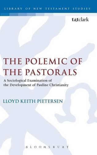 The Polemic of the Pastorals - Journal for the Study of the New Testament Supplement S. v. 264 (Hardback)