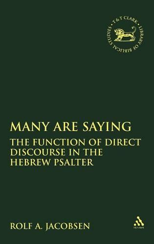 Many are Saying: The Function of Direct Discourse in the Hebrew Psalter - Journal for the Study of the Old Testament Supplement S. (Hardback)