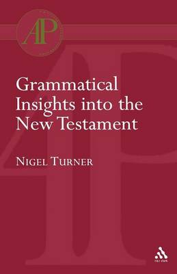 Grammatical Insights into the New Testament - Bloomsbury Academic Collections: Biblical Studies (Paperback)