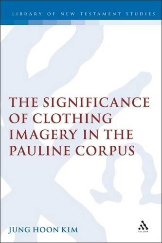Significance Of Clothing Imagery In The Pauline Corpus: n. 268 (Hardback)