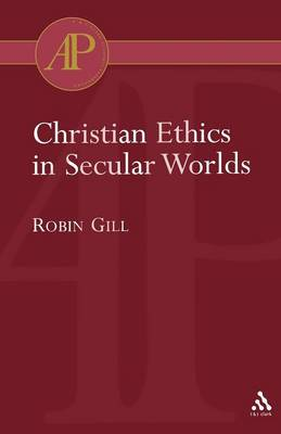 Christian Ethics in Secular Worlds (Paperback)