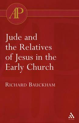 Jude and the Relatives of Jesus in the Early Church - Bloomsbury Academic Collections: Biblical Studies (Paperback)
