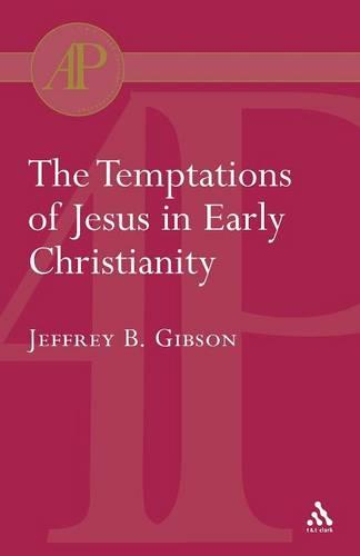 Temptations of Jesus in Early Christianity (Paperback)