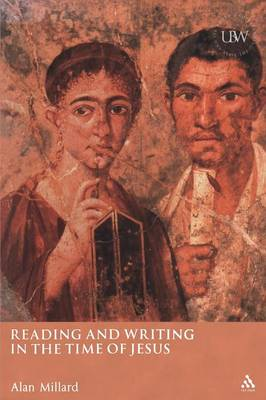 Reading and Writing in the Time of Jesus (Paperback)