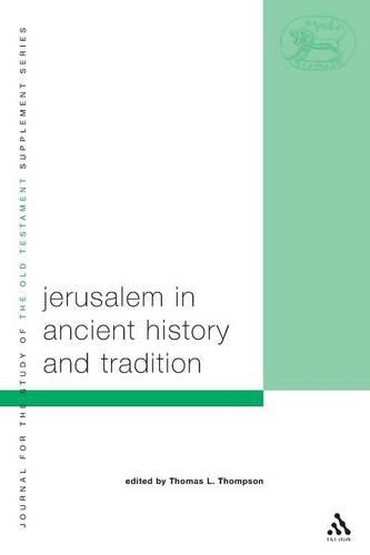 Jerusalem in Ancient History and Tradition - Journal for the Study of the Old Testament Supplement S. v. 381 (Paperback)