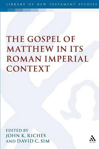 Gospel of Matthew in Its Roman Imperial Context - Early Christianity in Context S. (Paperback)