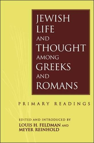 Jewish Life and Thought Among Greeks and Romans: Primary Readings (Paperback)