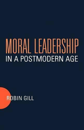 Moral Leadership in a Postmodern Age (Paperback)
