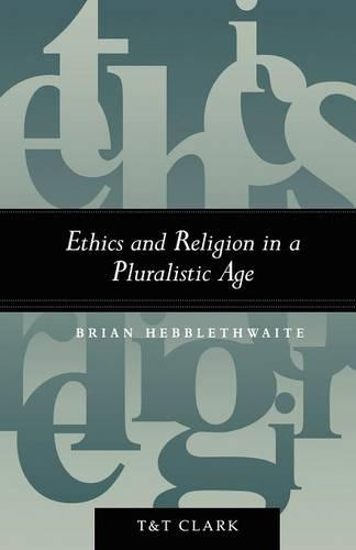 Ethics and Religion in a Pluralistic Age (Paperback)