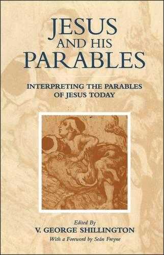 Jesus and His Parables: Interpreting the Parables of Jesus Today (Paperback)