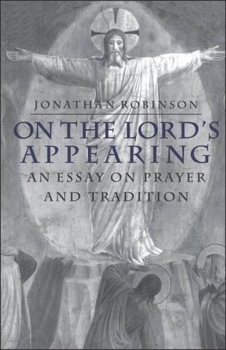 On the Lord's Appearing: Essay on Prayer and Tradition (Paperback)