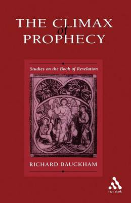 The Climax of Prophecy: Studies on the Book of Revelation (Paperback)