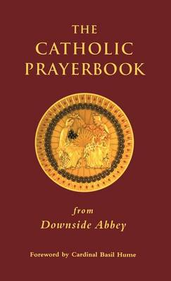 Catholic Prayerbook: From Downside Abbey (Hardback)