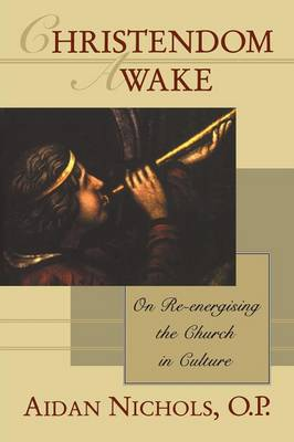Christendom Awake!: On Re-energising the Church in Culture (Paperback)