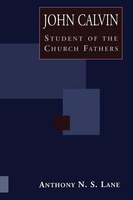 John Calvin: Student of Church Fathers (Paperback)