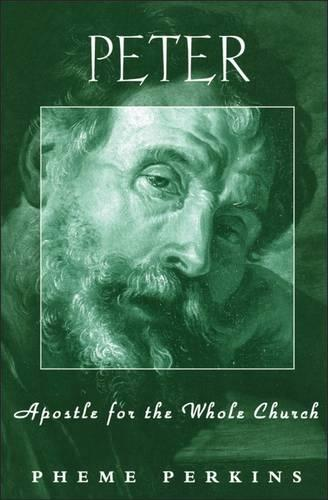 Peter: Apostle for the Whole Church - Personalities of the New Testament S. (Paperback)