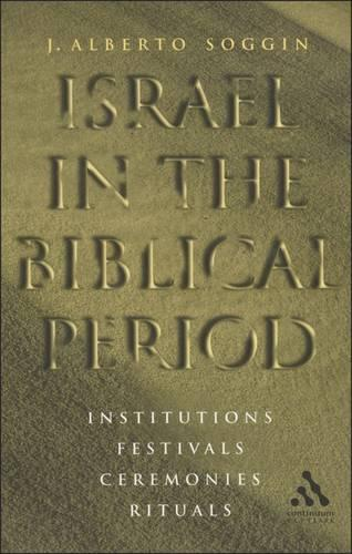 Israel in the Biblical Period: Institutions, Festivals, Ceremonies, Rituals (Paperback)