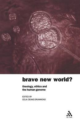 Brave New World: Theology, Ethics and the Human Genome - Bayou Press S. (Paperback)